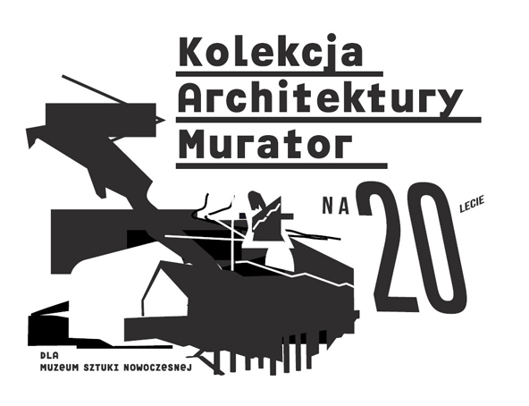 "20th Anniversary of ""Architecture Murator"" magazine Exhibition"